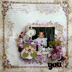 """I Cherish You""  layout created using Tresors de Luxe lace and flowers"
