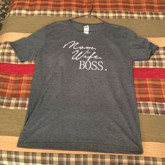 Mom Wife Boss; Click to Purchase! $15 plus tax and shipping($3)! www.facebook.com/market116 - farmhouse inspired home store & farm girl tees