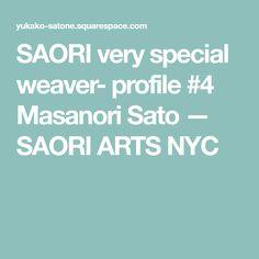SAORI very special weaver- profile #4 Masanori Sato — SAORI ARTS NYC
