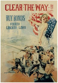 Original 1918 Clear the Way! Buy Bonds WWI Poster by Howard Chandler Christy – Fourth Liberty Loan, World War One, United States Nazi Propaganda, Pin Up, Ww1 Posters, Political Posters, World War One, American Artists, Vintage Posters, Vintage Ads, Unique Vintage