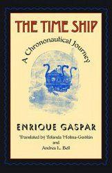 The Time Ship, a Chrononautical Journey by Enrique Gaspar
