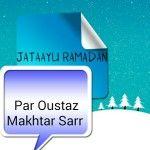 (audio) Emission Jataayu Ramadan Du Mercredi 08 Juin 2016 thème: Nangu  Dogal (2ème partie) Avec Oustaz Makhtar Sarr.