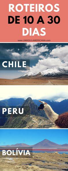 Opções de roteiro - Chile, Peru e Bolívia - de 10 a 30 dias. Veja opções de roteiros, informações de deslocamento, e dicas de passeios.