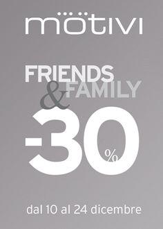 Friends & Family Motivi -30%.