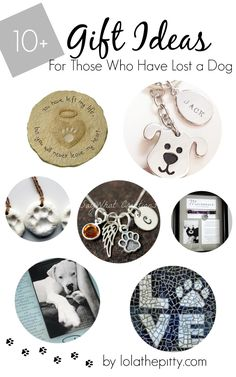 10+ Gift Ideas for those who have lost a dog - not something you want to think about, but lots of great ideas...