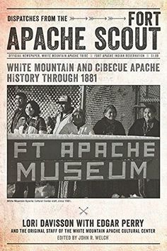 Dispatches from the Fort Apache Scout: White Mountain and Cibecue Apache History Through 1881 by Lori Davisson http://www.amazon.com/dp/0816532117/ref=cm_sw_r_pi_dp_HJh6wb0PQ5AK2