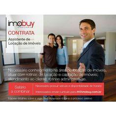 Imobuy contrata! Assistente de Locação de Imóveis. Currículo para: rh@imobuy.com.br.