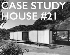 Case Study House No.21: Bailey House, Hollywood CA (1958) | Architect : Pierre Koenig