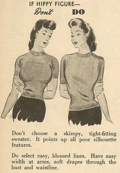 Fashion Do's and Don't's, [editorial note: I would like to point out that those two ladies have different bodies. Retro Ads, Vintage Advertisements, Vintage Ads, Vintage Sewing, Vintage Modern, Vintage Style, 1940s Fashion, Vintage Fashion, All Silhouettes