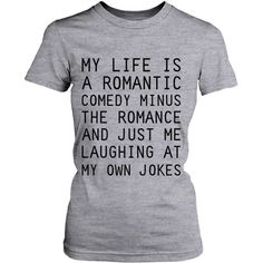 Amazon.com: Women's Grey Cotton T-Shirt - My Life Is a Romantic Comedy... ($15) ❤ liked on Polyvore