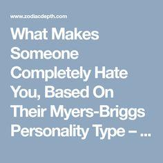 What Makes Someone Completely Hate You, Based On Their Myers-Briggs Personality Type – Zodiac Depth #ISTJ #ISFJ #INFJ #INTJ #ISTP #ISFP #INFP #INTP #ESTP #ESFP #ENFP #ENTP #ESTJ #ESFJ #ENFJ #ENTJ