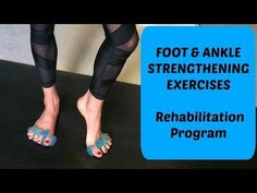 Foot and Ankle Strengthening Exercises. Rehabilitation Program For Pain Relief - Ankle Strengthening Exercises, Foot Exercises, Arthritis Exercises, Ankle Rehab Exercises, Ankle Stretches, Adele, Strengthen Ankles, Weak Ankles, Ankle Arthritis