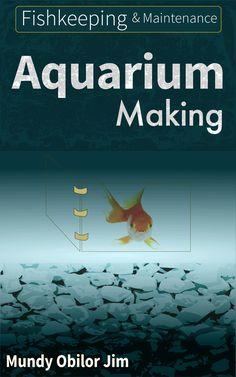 Aquarium Making: Fishkeeping And Maintenance The Make, How To Make, Aquariums, Sick, Period, Art, Tanked Aquariums, Art Background, Kunst