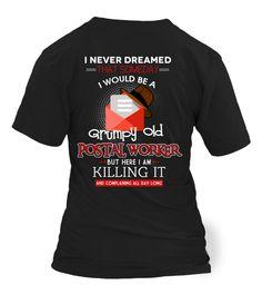 Grumpy Old Postal Worker & Killing It Shirt - Giggle Rich - 1