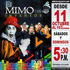 """""""El mimo y los inventos"""" Sábados y domingos 5:30pm"""