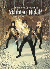 La dernière épreuve de Mathieu Hidalf - Romans Junior - Grand format littérature - GALLIMARD JEUNESSE - Site Gallimard