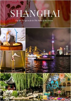 The top 10 experiences not to miss in Shanghai, China.
