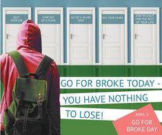 April 5 - National Go for Broke Day