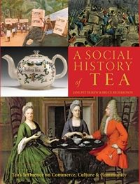 A Social History of Tea: Expanded 2nd Edition, by Jane Pettigrew & Bruce Richardson – A Review | Austenprose