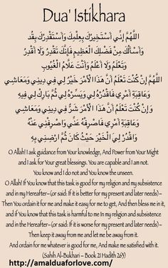 Salat al Istikhara + Dua Istikhara = First pray 2 raka' nafil. Afterwords, recite this dua and ask Allah for His guidance. Doa Islam, Islam Hadith, Islam Muslim, Islam Quran, Alhamdulillah, Islam Religion, Islamic Prayer, Islamic Teachings, Islamic Dua