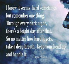 ....even tho ur fed up u gotta keep head up