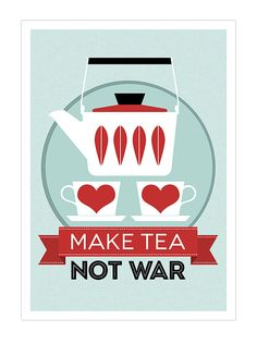 Catherineholm poster print - Make Tea Not War