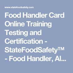 Food Handler Card Online Training Testing and Certification - StateFoodSafety™ - Food Handler, Alcohol Server, Bloodborne Pathogen Training and Food Manager ...