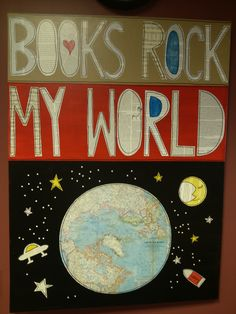Books Rock My World - good idea for a library bulletin board (I also like the pages used for letters!)
