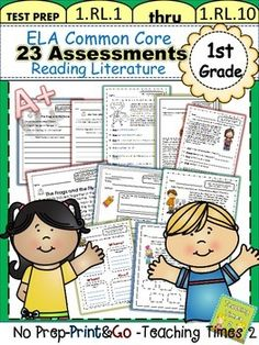 First Grade Common Core ELA Assessments- Reading Literature - 23 great student assessment pages and 10 poster/divider pages-for 1.RL.1-1.RL.10 **Great Resource - Just print and go **- Great for Standard Based Report Cards