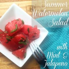 Mint, Jalapeno, and Watermelon Salad