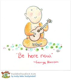 BE HERE NOW — BuddhaDoodles