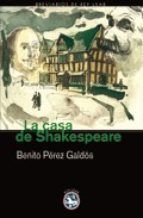 la casa de shakespeare-benito perez galdos-9788493553128