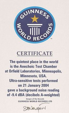 The Anechoic Test Chamber at Orfield Laboratories was deemed the quietest place on Earth in 2004 - a record it still holds to this day.