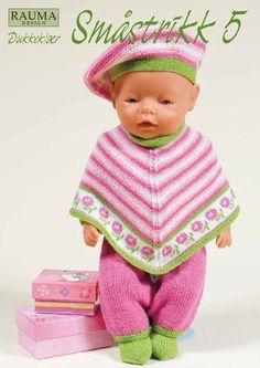 Rauma Småstrikk 5 Dukkeklær by Rauma Ullvarefabrikk - issuu Baby Born Clothes, Bitty Baby Clothes, Girl Doll Clothes, Girl Dolls, Baby Dolls, Poncho Knitting Patterns, Knitted Poncho, Knitted Dolls, Knitting Designs