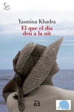 El que el dia deu a la nit. Yasmina Khadra. Valoració: 4,4.