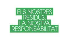 Campanya Els nostres residus, la nostra responsabilitat. Agència de Residus de Catalunya. Generalitat de Catalunya