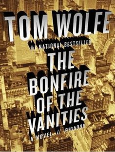 """Read """"The Bonfire of the Vanities A Novel"""" by Tom Wolfe available from Rakuten Kobo. Vintage Tom Wolfe, The Bonfire of the Vanities, the bestseller that will forever define late-twentieth-century New Yo. A Man In Full, Best Books For Men, Tom Wolfe, National Review, The Right Stuff, Cool Books, Amazing Books, First Novel, So Little Time"""