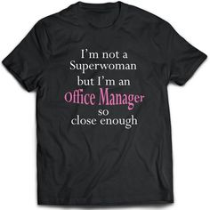 Office Manager  T-Shirt. Perfect Gift for Your Dad, Mom, Boyfriend, Girlfriend, or Friend - Proudly