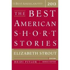 Click to read more about The Best American Short Stories 2013 by Elizabeth Strout.  LibraryThing is a cataloging and social networking site for booklovers
