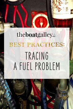 How to find the cause of a fuel problem on a boat. Symptoms and possible causes, plus step-by-step strategies for finding it. Boat, Dinghy