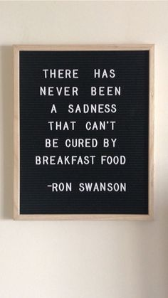 Favorite Things: Vol. XI there has never been a sadness that cant be cured by breakfast food -ron swanson funny parks and rec letter board quote Felt Letter Board, Felt Letters, Word Board, Quote Board, Message Board, The Words, Badass Quotes, Parks And Rec Quotes, Parks And Rec Ron