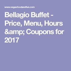 Bellagio Buffet - Price, Menu, Hours & Coupons for 2017