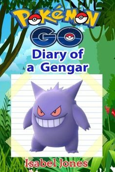 Pokemon Go: Diary of a Gengar(Unofficial Pokemon Book)
