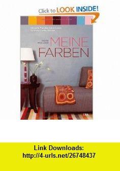Meine Farben (9783421037725) Kevin McCloud , ISBN-10: 3421037728  , ISBN-13: 978-3421037725 ,  , tutorials , pdf , ebook , torrent , downloads , rapidshare , filesonic , hotfile , megaupload , fileserve