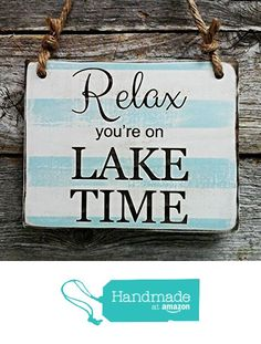 Relax You're On Lake Time - Small Hanging Sign - Lake House Decor from Edison Wood http://www.amazon.com/dp/B01CN4VUHW/ref=hnd_sw_r_pi_dp_cZe4wb1MP914G #handmadeatamazon Lake House Signs, Cabin Signs, Cottage Signs, Home Signs, Lake Sayings, Lake Quotes, Lake Cottage, Lake Beach, Lake Decor