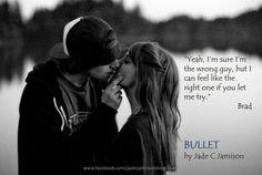 Bullet by Jade C Jamison (http://www.amazon.com/dp/B00BH9817C/)