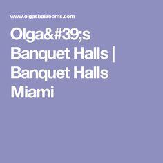 Olga's Banquet Halls | Banquet Halls Miami