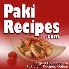 Pakistani Recipes and cooking collection online. The most fascinating array of easy Indian & Pakistani cuisine. Videos, meals, Urdu, pictures, news, articles, discussions, tips and tricks at PakiRecipes.
