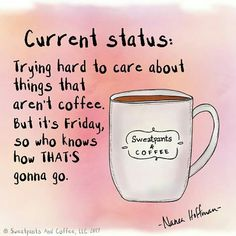 3 Intuitive Tips AND Tricks: Coffee Station Table starbucks coffee diy.Coffee Funny Social Media coffee date cartoon. Friday Coffee Quotes, Tea Quotes, Its Friday Quotes, Friday Memes, Coffee Sayings, Funny Friday, Happy Friday, Cafe Quotes, Coffee Talk