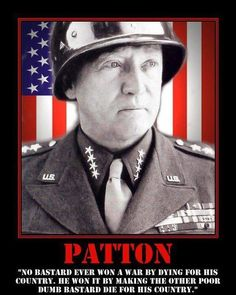 One of my favorite quotes from General Patton